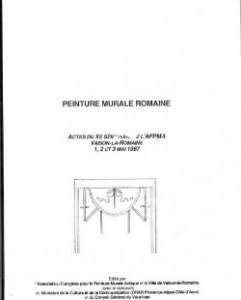 Peinture murale romaine. Actes du 10ème séminaire de l'AFPMA. Vaison-la-Romaine 1987