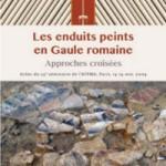 Les enduits peints en Gaule romaine. Approches croisées. 23ème séminaire de l'AFPMA 2009