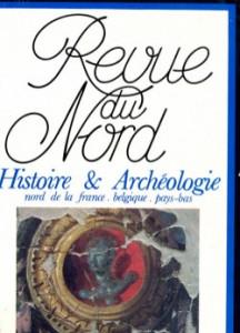 revue du Nord : Histoire et Archéologie (nord de la France - Belgique - Pays-Bas)